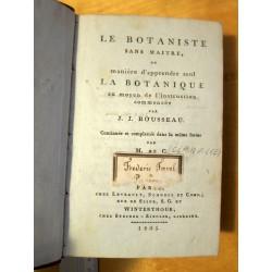 Le botaniste sans maitre, ou manière d'apprendre seul la botanique au moyen de l'instruction commencée par J.J. Rousseau